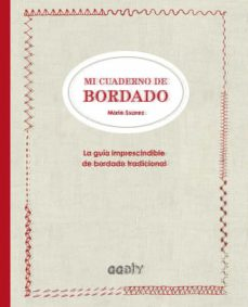 mi cuaderno de bordado: la guia imprescindible de bordado tradicional-marie suarez-9788425228919