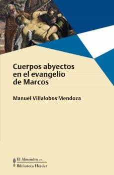 CUERPOS ABYECTOS | MANUEL VILLALOBOS MENDOZA | Casa del Libro