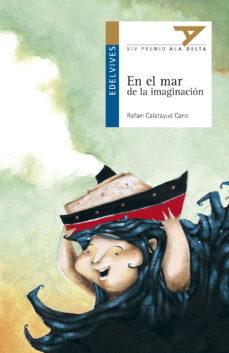 en el mar de la imaginacion (xiv premio ala delta)-rafael calatayud cano-9788426352019