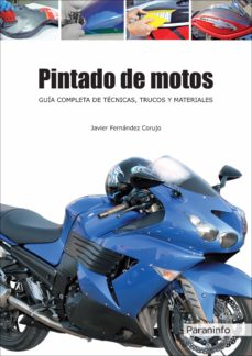 Descargar PINTADO DE MOTOS. GUIA COMPLETA DE TECNICAS: TRUCOS Y MATERIALES gratis pdf - leer online
