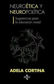 neuroetica y neuropolitica, sugerencias para la educacion moral-adela cortina orts-philippe beaupre-9788430953219