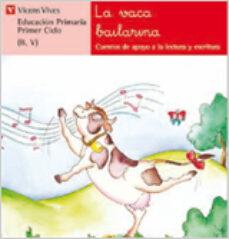 la vaca bailarina lecturas, educacion primaria, 1 ciclo-ana fernandez buñuel-maria del carmen rodriguez jordana-9788431629519