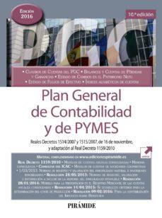 plan general de contabilidad y de pymes: reales decretos 1514 / 2007 y 1515/2007, de 16 de noviembre, y adaptacion al real       decreto 1159/2010 (10ª ed.)-9788436836219