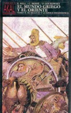 Inmaswan.es El Mundo Griego Y El Oriente: El Siglo Iv Y La Epoca Helenista (V Ol Ii) Image