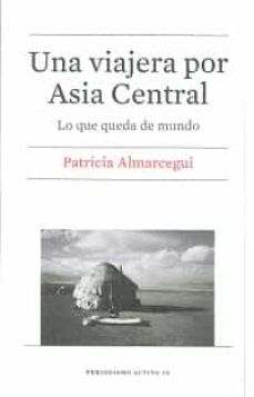 Descargar amazon books android tablet UNA VIAJERA POR ASIA CENTRAL 9788447539819