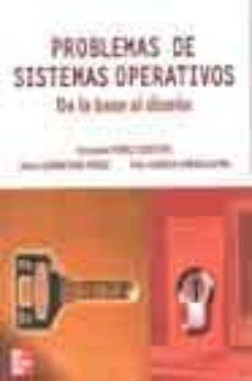 PROBLEMAS DE SISTEMAS OPERATIVOS: DE LA BASE AL DISEÑO - FERNANDO PEREZ COSTOYA |