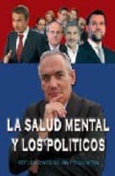 Descargar LA SALUD MENTAL Y LOS POLITICOS: REFLEXIONES DE UN PSIQUIATRA gratis pdf - leer online