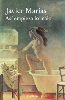 Búsqueda gratuita de descargas de libros electrónicos en pdf ASÍ EMPIEZA LO MALO  (Literatura española) de JAVIER MARIAS 9788466332019