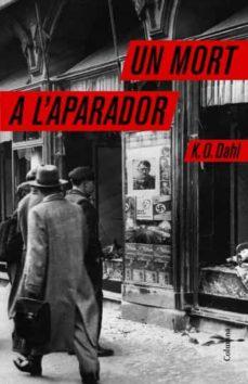 Descargar en linea UN MORT A L APARADOR en español 9788466407519 de K. O. DAHL