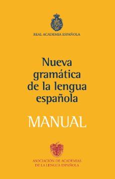 Descargar NUEVA GRAMATICA DE LA LENGUA ESPAÃ'OLA: MANUAL gratis pdf - leer online