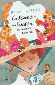 Descargar libros gratis en francés pdf CONFESIONES DE UNA HEREDERA CON DEMASIADO TIEMPO LIBRE in Spanish 9788467043419