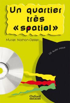 Descargas gratis de libros de audio torrent QUARTIER TRES SPATIAL LECT/CD COPAINS N1 DJVU MOBI CHM