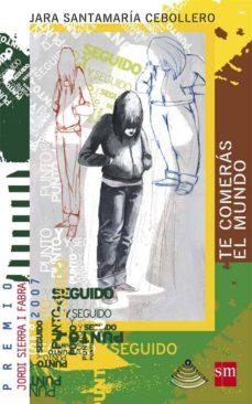 Descargar TE COMERAS EL MUNDO gratis pdf - leer online