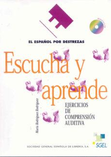 escucha y aprende: el español por destrezas. ejercicios de compre sion auditiva (incluye 2 cds)-9788471439819