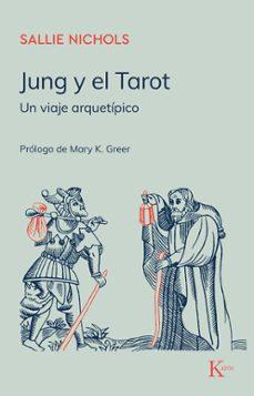 Descargar JUNG Y EL TAROT: UN VIAJE ARQUETIPICO gratis pdf - leer online