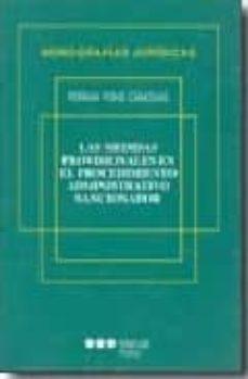 Descargar LAS MEDIDAS PROVISIONALES EN EL PROCEDIMIENTO ADMINISTRATIVO SANC IONADOR gratis pdf - leer online