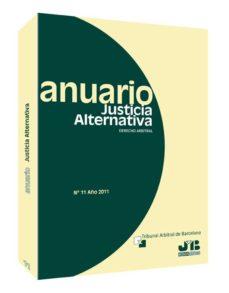 ANUARIO JUSTICIA ALTERNATIVA. DEREHCO ARBITRAL, Nº 11 AÑO 2011 - VV.AA. | Adahalicante.org