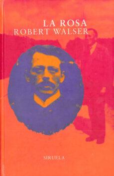 la rosa (3ªed.)-robert walser-9788478443819
