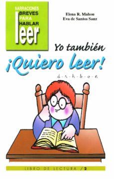 yo tambien ¡quiero leer! (vol. 2): d, r, h, b, v, ñ-elena rodriguez mahou-eva de santos sanz-9788478694419