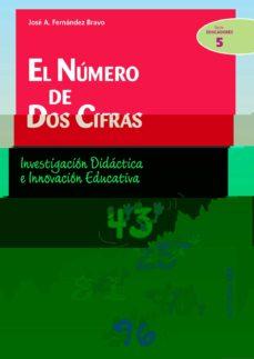 el numero de dos cifras: investigacion didactica e innovacion edu cativa-jose antonio fernandez bravo-9788483168219