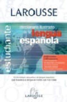 Descargar DICCIONARIO ILUSTRADO DE LA LENGUA ESPAÃ'OLA LAROUSSE gratis pdf - leer online