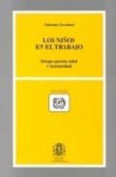 Descargar libro electronico pdb LOS NIÑOS EN EL TRABAJO: RIESGOS PARA LA SALUD Y LA SEGURIDAD de VALENTINA FORASTIERI PDF CHM