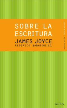 Descargar SOBRE LA ESCRITURA. JAMES JOYCE gratis pdf - leer online
