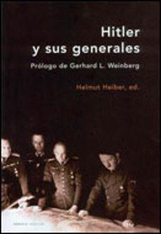 hitler y sus generales: las conferencias militares, 1942-1945-david m. glantz-helmut heiber-9788484325819