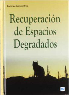 recuperacion de espacios degradados-domingo gomez orea-9788484762119