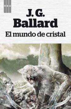 el mundo de cristal-j.g. ballard-9788490064719
