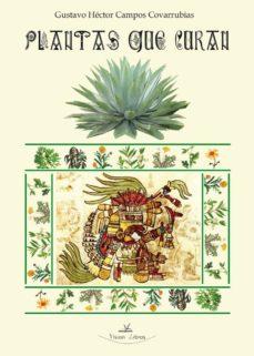 plantas que curan (ebook)-gustavo hector campos covarrubias-9788490114919