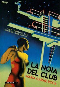 Libros electrónicos bibliotecas en línea libros gratis LA NOIA DEL CLUB de MARIA CARME ROCA CHM PDF en español
