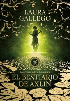 Descarga gratuita de libros griegos. EL BESTIARIO DE AXLIN (GUARDIANES DE LA CIUDADELA 1) de LAURA GALLEGO (Spanish Edition)