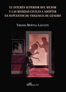 el interés superior del menor y las medidas civiles a adoptar en supuestos de violencia de género (ebook)-virginia múrtula lafuente-9788490859919