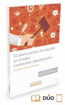 Descargar EL NUEVO RECURSO DE CASACION EN EL ORDEN CONTENCIOSO - ADMINISTRATIVO gratis pdf - leer online