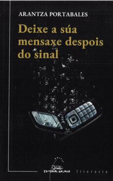 Libros en formato pdf descargados DEIXE A SUA MENSAXE DESPOIS DO SINAL de ARANTZA PORTABALES SANTOMÉ