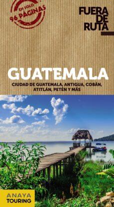 guatemala 2018 (fuera de ruta) 2ª ed.-blanca berlin-9788491580119