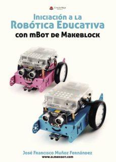 Descargar libros electrónicos en inglés INICIACIÓN A LA ROBÓTICA EDUCATIVA CON MBOT DE MAKEBLOCK de JOSE FRANCISCO  MUÑOZ  FERNANDEZ FB2 PDB PDF