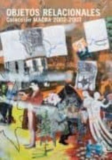 Chapultepecuno.mx Objetos Relacionales:coleccion Macba 2002-2007 Image