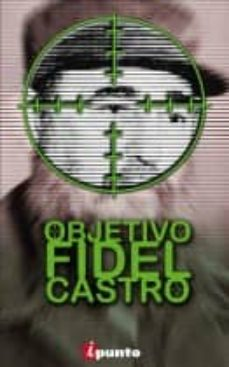 ¡objetivo: fidel castro!-fernando klein-9788493762919
