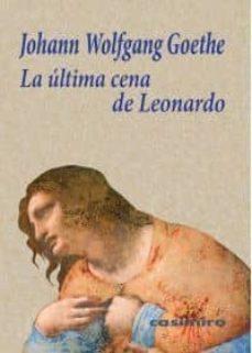 la ultima cena de leonardo-johann wolfgang von goethe-9788493967819