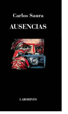 Descargar ebook epub ipad AUSENCIAS 9788494663819 (Spanish Edition) de CARLOS SAURA