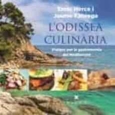 l odissea culinaria: viatges per la gastronomia de la mediterrania-enric herce-jaume fabrega-9788494906619