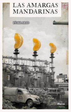 Descargas libros para ipad LAS AMARGAS MANDARINAS 9788494977619 CHM PDB iBook de IÑAKI ABAD
