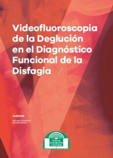 Descargar libros electrónicos gratuitos pdf VIDEOFLUOROSCOPIA DE LA DEGLUCION EN EL DIAGNOSTICO FUNCIONAL DE LA DISFAGIA 9788497276719  en español de ADRIANO ROCKLAND SIQUEIRA CAMPOS, RICARDO SANTOS