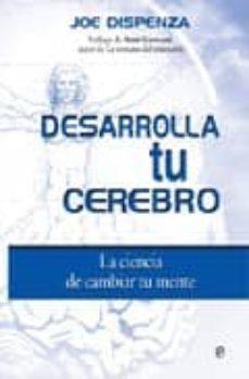Descargar DESARROLLA TU CEREBRO : LA CIENCIA DE CAMBIAR TU MENTE DVD) gratis pdf - leer online