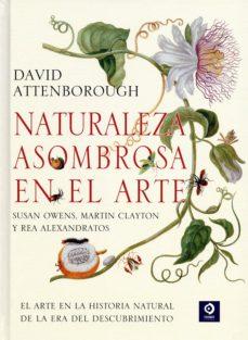 naturaleza asombrosa en el arte-david attenborough-9788497943819