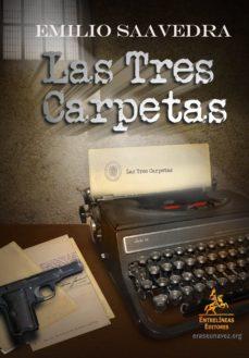 Libros motivacionales de audio gratis para descargar. LAS TRES CARPETAS de EMILIO SAAVEDRA en español 9788498026719 FB2 PDF PDB