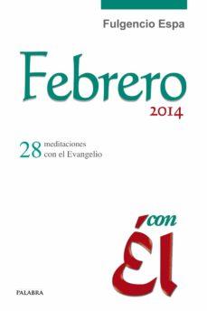 Javiercoterillo.es Febrero 2014, Con El: 28 Meditaciones Con El Evangelio Image