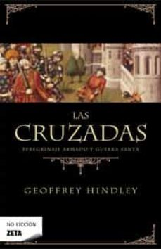 Lofficielhommes.es Las Cruzadas: Peregrinaje Armado Y Guerra Santa Image